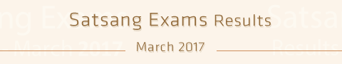 Satsang Exams Results - March 2017